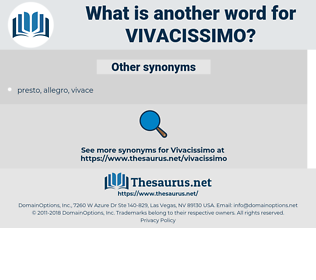 Vivacissimo, synonym Vivacissimo, another word for Vivacissimo, words like Vivacissimo, thesaurus Vivacissimo