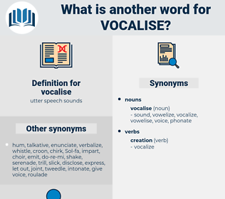 vocalise, synonym vocalise, another word for vocalise, words like vocalise, thesaurus vocalise