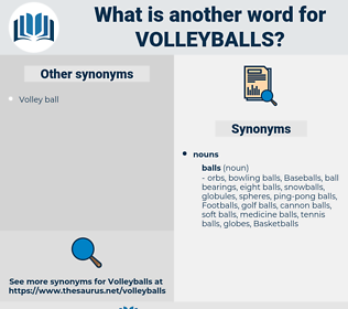 volleyballs, synonym volleyballs, another word for volleyballs, words like volleyballs, thesaurus volleyballs