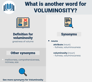 voluminosity, synonym voluminosity, another word for voluminosity, words like voluminosity, thesaurus voluminosity