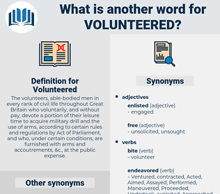Volunteered, synonym Volunteered, another word for Volunteered, words like Volunteered, thesaurus Volunteered