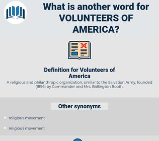 Volunteers of America, synonym Volunteers of America, another word for Volunteers of America, words like Volunteers of America, thesaurus Volunteers of America