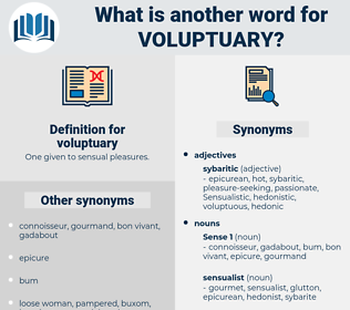 voluptuary, synonym voluptuary, another word for voluptuary, words like voluptuary, thesaurus voluptuary