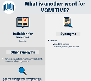 vomitive, synonym vomitive, another word for vomitive, words like vomitive, thesaurus vomitive