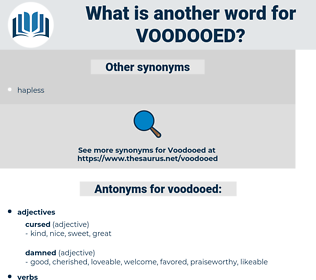 voodooed, synonym voodooed, another word for voodooed, words like voodooed, thesaurus voodooed
