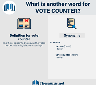 vote counter, synonym vote counter, another word for vote counter, words like vote counter, thesaurus vote counter