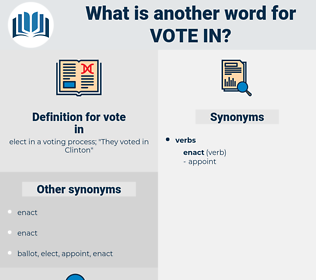 vote in, synonym vote in, another word for vote in, words like vote in, thesaurus vote in