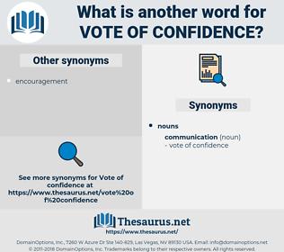 vote of confidence, synonym vote of confidence, another word for vote of confidence, words like vote of confidence, thesaurus vote of confidence