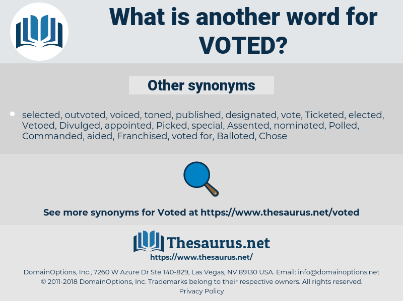 Voted, synonym Voted, another word for Voted, words like Voted, thesaurus Voted