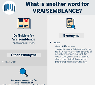 Vraisemblance, synonym Vraisemblance, another word for Vraisemblance, words like Vraisemblance, thesaurus Vraisemblance
