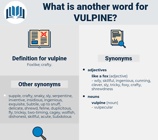vulpine, synonym vulpine, another word for vulpine, words like vulpine, thesaurus vulpine