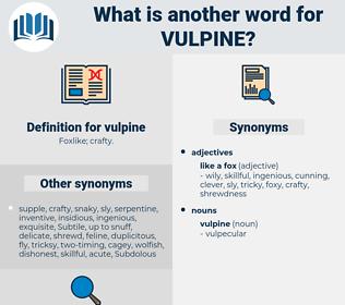 vulpine, synonym vulpine, another word for vulpine, words like vulpine, thesaurus vulpine