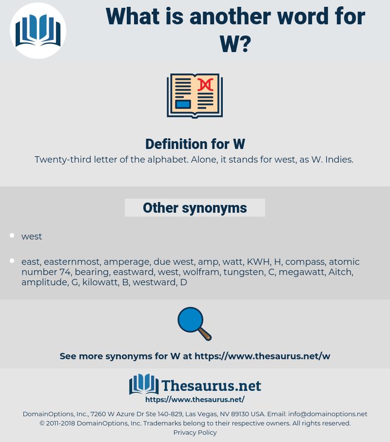 W, synonym W, another word for W, words like W, thesaurus W