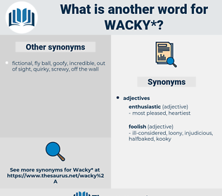 wacky, synonym wacky, another word for wacky, words like wacky, thesaurus wacky