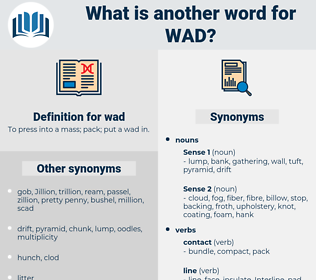 wad, synonym wad, another word for wad, words like wad, thesaurus wad