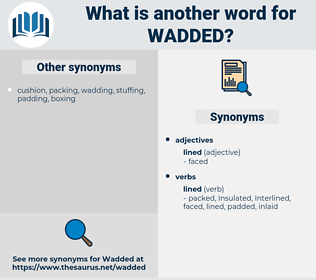 wadded, synonym wadded, another word for wadded, words like wadded, thesaurus wadded