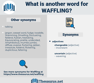 waffling, synonym waffling, another word for waffling, words like waffling, thesaurus waffling