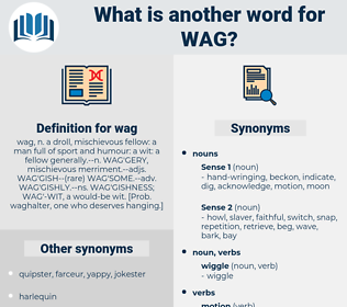 wag, synonym wag, another word for wag, words like wag, thesaurus wag