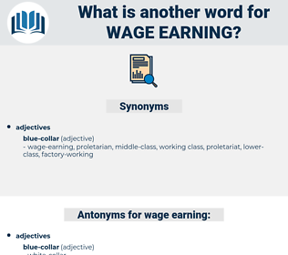 wage-earning, synonym wage-earning, another word for wage-earning, words like wage-earning, thesaurus wage-earning