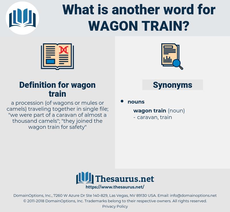 wagon train, synonym wagon train, another word for wagon train, words like wagon train, thesaurus wagon train