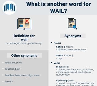 wail, synonym wail, another word for wail, words like wail, thesaurus wail