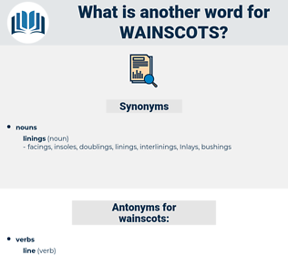 wainscots, synonym wainscots, another word for wainscots, words like wainscots, thesaurus wainscots