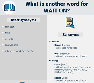 wait on, synonym wait on, another word for wait on, words like wait on, thesaurus wait on