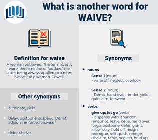 waive, synonym waive, another word for waive, words like waive, thesaurus waive