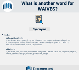waives, synonym waives, another word for waives, words like waives, thesaurus waives