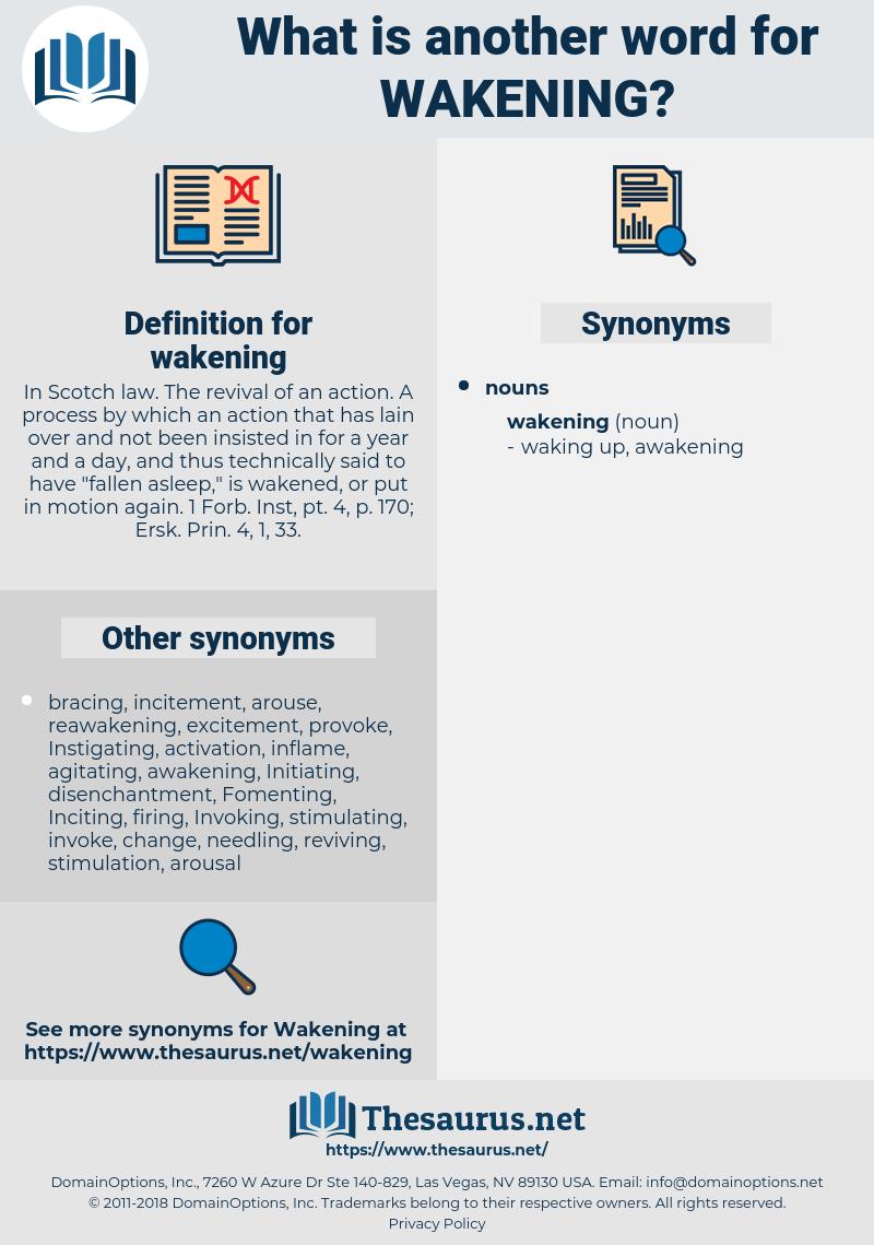 wakening, synonym wakening, another word for wakening, words like wakening, thesaurus wakening