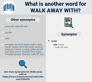 walk away with, synonym walk away with, another word for walk away with, words like walk away with, thesaurus walk away with