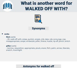 walked off with, synonym walked off with, another word for walked off with, words like walked off with, thesaurus walked off with