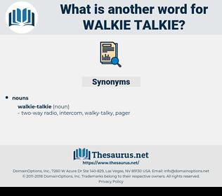 walkie-talkie, synonym walkie-talkie, another word for walkie-talkie, words like walkie-talkie, thesaurus walkie-talkie