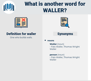 waller, synonym waller, another word for waller, words like waller, thesaurus waller
