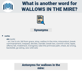 wallows in the mire, synonym wallows in the mire, another word for wallows in the mire, words like wallows in the mire, thesaurus wallows in the mire