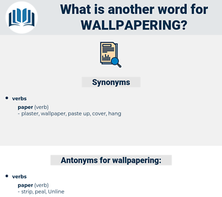 wallpapering, synonym wallpapering, another word for wallpapering, words like wallpapering, thesaurus wallpapering
