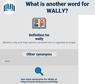 wally, synonym wally, another word for wally, words like wally, thesaurus wally