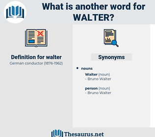 walter, synonym walter, another word for walter, words like walter, thesaurus walter