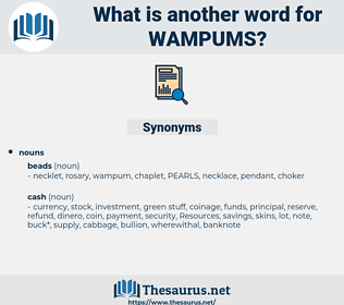 wampums, synonym wampums, another word for wampums, words like wampums, thesaurus wampums