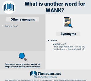 wank, synonym wank, another word for wank, words like wank, thesaurus wank