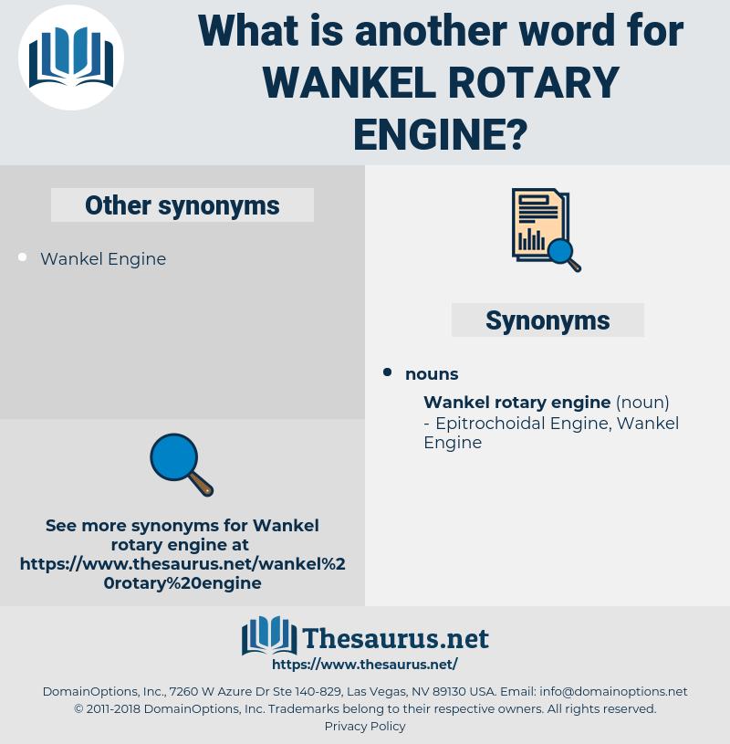 Wankel Rotary Engine, synonym Wankel Rotary Engine, another word for Wankel Rotary Engine, words like Wankel Rotary Engine, thesaurus Wankel Rotary Engine