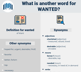 wanted, synonym wanted, another word for wanted, words like wanted, thesaurus wanted