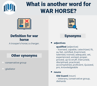 war-horse, synonym war-horse, another word for war-horse, words like war-horse, thesaurus war-horse