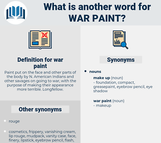 war paint, synonym war paint, another word for war paint, words like war paint, thesaurus war paint
