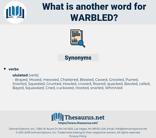 Warbled, synonym Warbled, another word for Warbled, words like Warbled, thesaurus Warbled