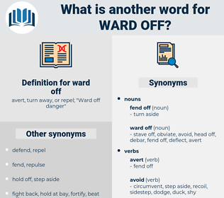 ward off, synonym ward off, another word for ward off, words like ward off, thesaurus ward off