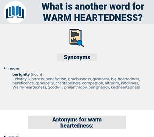 Warm-heartedness, synonym Warm-heartedness, another word for Warm-heartedness, words like Warm-heartedness, thesaurus Warm-heartedness
