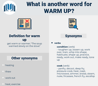 warm-up, synonym warm-up, another word for warm-up, words like warm-up, thesaurus warm-up