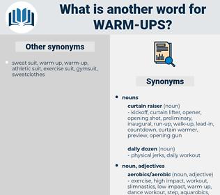 warm-ups, synonym warm-ups, another word for warm-ups, words like warm-ups, thesaurus warm-ups