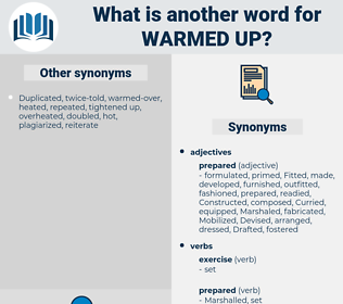 warmed up, synonym warmed up, another word for warmed up, words like warmed up, thesaurus warmed up